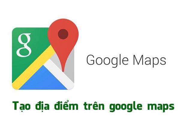 Dịch vụ tạo địa điểm, xác minh Google Maps nhanh chóng tại Quy Nhơn
